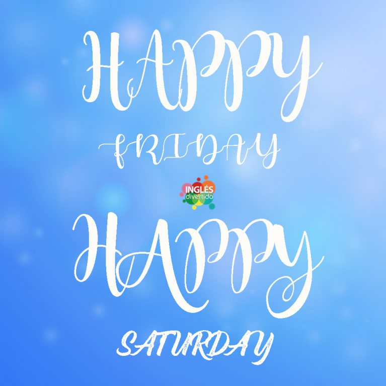 ingles-divertido-happy-friday-saturday