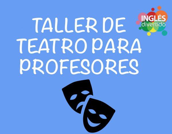 taller de teatro para profesores inglés divertido