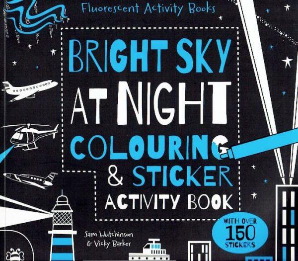 Bright Sky at Night Colouring & Sticker Activity Book