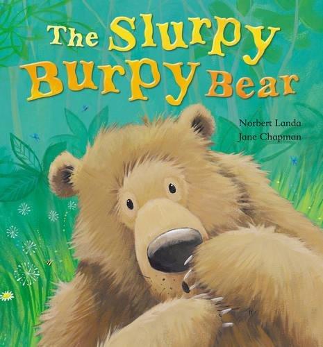 The Slurpy Burpy Bear