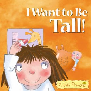 I Want to Be Tall